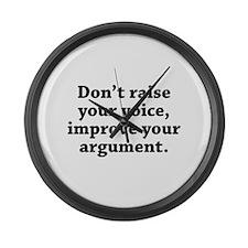 Don't Raise Your Voice, Improve Your Argument Larg