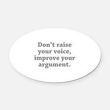 Don't Raise Your Voice, Improve Your Argument Oval