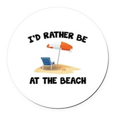 I'd Rather Be At The Beach Round Car Magnet