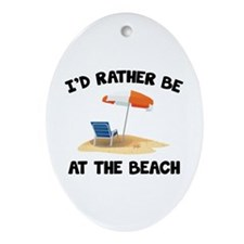 I'd Rather Be At The Beach Ornament (Oval)