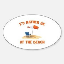 I'd Rather Be At The Beach Sticker (Oval)