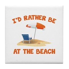 I'd Rather Be At The Beach Tile Coaster