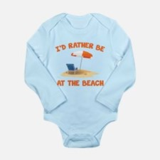 I'd Rather Be At The Beach Long Sleeve Infant Body