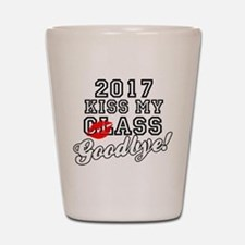 Kiss My Class Goodbye 2017 Shot Glass