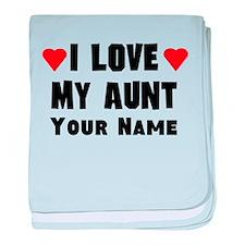 I Love My Aunt (Custom) baby blanket