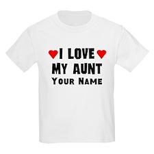 I Love My Aunt (Custom) T-Shirt