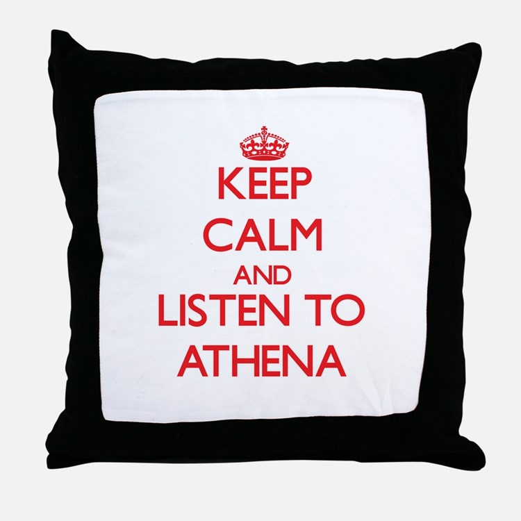 Keep Calm and listen to Athena Throw Pillow