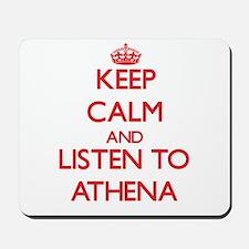 Keep Calm and listen to Athena Mousepad