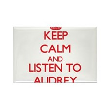 Keep Calm and listen to Audrey Magnets