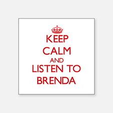 Keep Calm and listen to Brenda Sticker