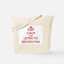 Keep Calm and listen to Brooklynn Tote Bag