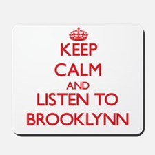 Keep Calm and listen to Brooklynn Mousepad