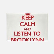 Keep Calm and listen to Brooklynn Magnets