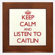 Keep Calm and listen to Caitlin Framed Tile