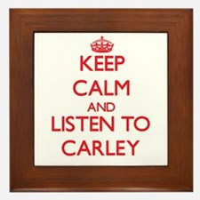 Keep Calm and listen to Carley Framed Tile