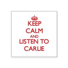 Keep Calm and listen to Carlie Sticker