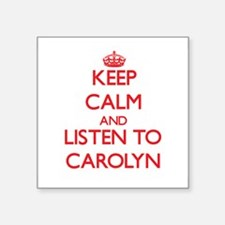 Keep Calm and listen to Carolyn Sticker