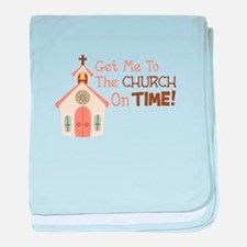 Get Me To The CHURCH On TIME! baby blanket