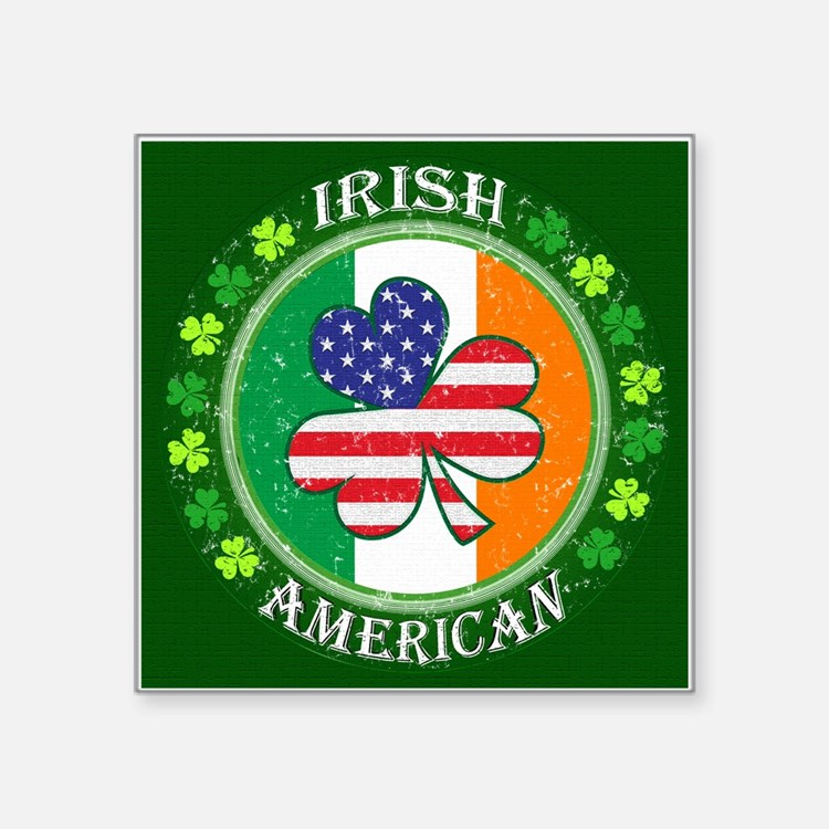 "Irish American Square Sticker 3"" x 3"""