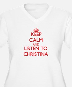 Keep Calm and listen to Christina Plus Size T-Shir