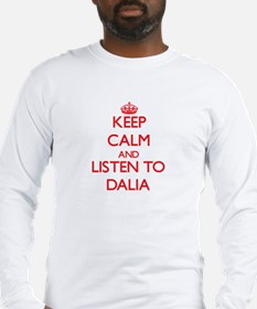 Keep Calm and listen to Dalia Long Sleeve T-Shirt