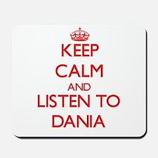 Keep Calm and listen to Dania Mousepad