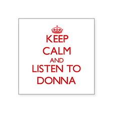 Keep Calm and listen to Donna Sticker