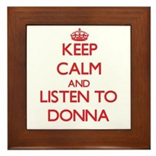 Keep Calm and listen to Donna Framed Tile