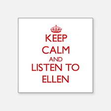 Keep Calm and listen to Ellen Sticker