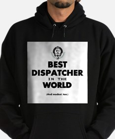 Best Dispatcher in the World Hoodie