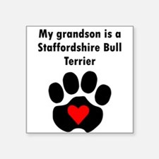 My Grandson Is A Staffordshire Bull Terrier Sticke