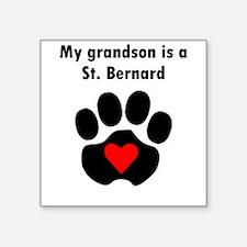 My Grandson Is A St. Bernard Sticker
