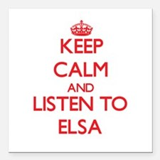 """Keep Calm and listen to Elsa Square Car Magnet 3"""""""