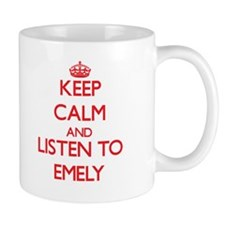 Keep Calm and listen to Emely Mugs