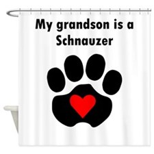 My Grandson Is A Schnauzer Shower Curtain