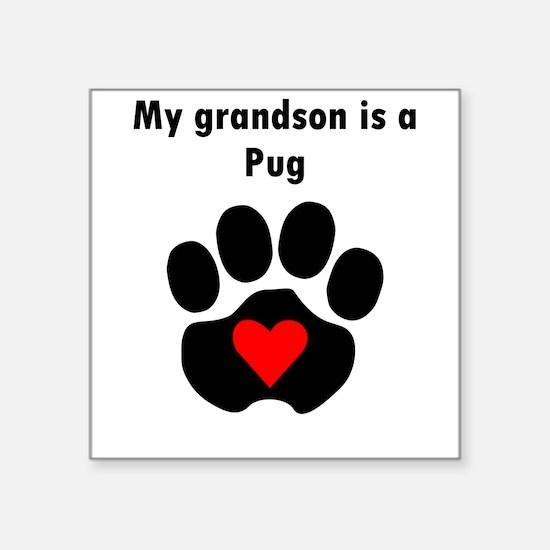 My Grandson Is A Pug Sticker