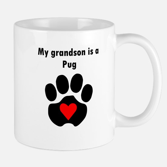My Grandson Is A Pug Mugs
