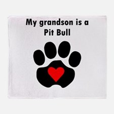 My Grandson Is A Pit Bull Throw Blanket