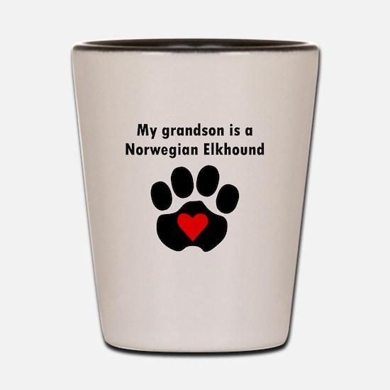 My Grandson Is A Norwegian Elkhound Shot Glass