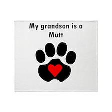 My Grandson Is A Mutt Throw Blanket