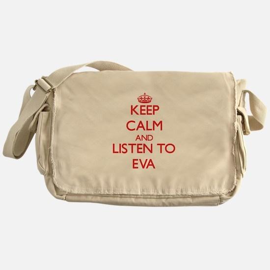 Keep Calm and listen to Eva Messenger Bag