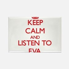 Keep Calm and listen to Eva Magnets