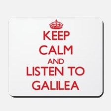 Keep Calm and listen to Galilea Mousepad