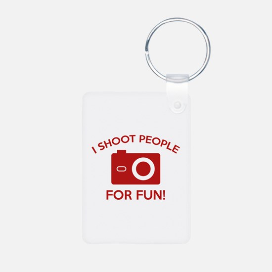 I Shoot People For Fun Keychains