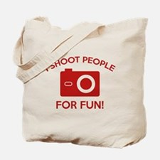 I Shoot People For Fun Tote Bag