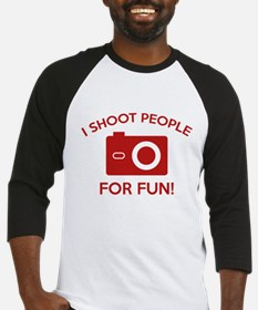 I Shoot People For Fun Baseball Jersey