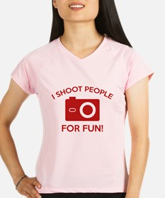 I Shoot People For Fun Performance Dry T-Shirt