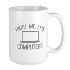 Trust Me, I Fix Computers Mug