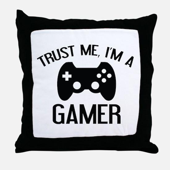 Trust Me, I'm A Gamer Throw Pillow