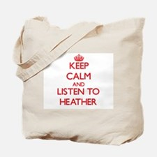 Keep Calm and listen to Heather Tote Bag